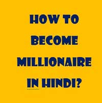 How to Become Millionaire in Hindi