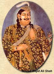 Badshah Wajid Ali Shah and His Love for Art Hindi Story